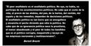 """¿Consciencia o Ignorancia? """"El peor analfabeto es el analfabeto político"""" Bertolt Brecht"""