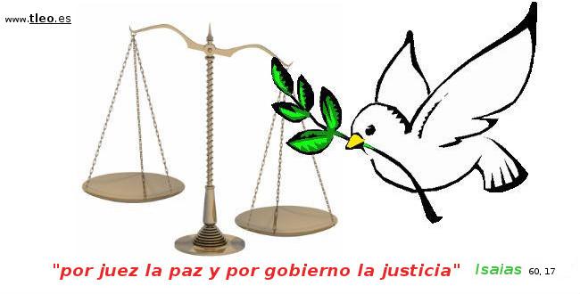 """""""por juez la paz y por gobierno la justicia"""""""